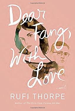 Dear Fang, With Love: A novel