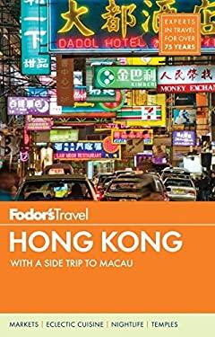 Fodor's Hong Kong : With a Side Trip to Macau