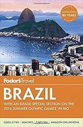 Fodor's Brazil: With an 8-page Special Section on the 2016 Summer Olympic Games in Rio (Travel Guide) 23111612