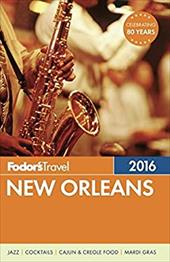 Fodor's New Orleans 2016 (Full-color Travel Guide) 23674714