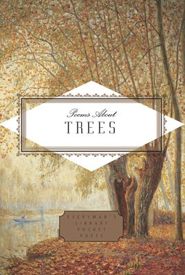 Poems About Trees (Everyman's Library Pocket Poets Series)