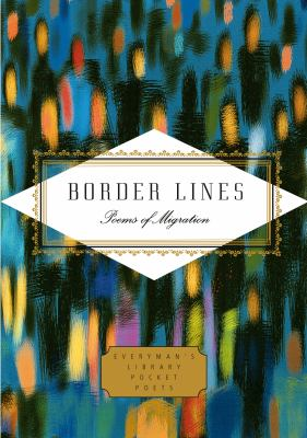 Border Lines: Poems of Migration (Everyman's Library Pocket Poets Series)