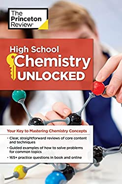 High School Chemistry Unlocked: Your Key to Understanding and Mastering Complex Chemistry Concepts (High School Subject Review)