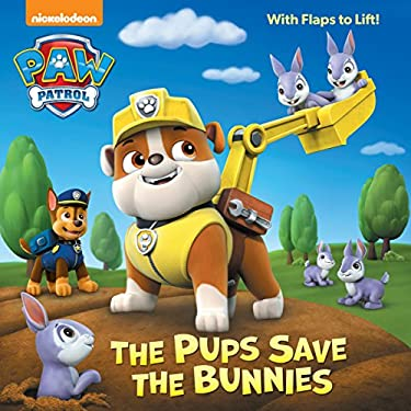 The Pups Save the Bunnies (Paw Patrol) (Pictureback(R))