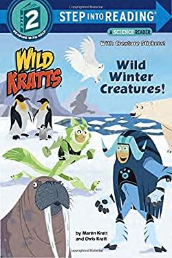 Wild Winter Creatures! (Wild Kratts) (Step into Reading)