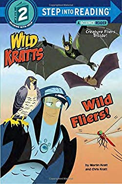 Wild Fliers! (Wild Kratts) (Step into Reading)