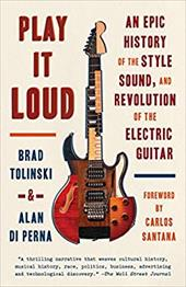 Play It Loud: An Epic History of the Style, Sound, and Revolution of the Electric Guitar 23915705