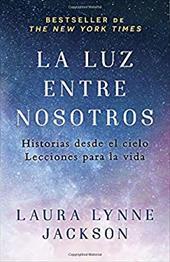 La luz entre nosotros (Spanish Edition) - Jackson, Laura Lynne