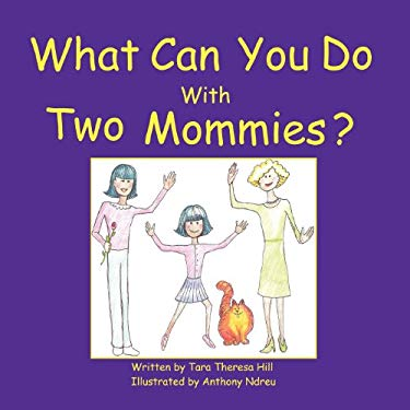 What Can You Do with Two Mommies? 9781105506499
