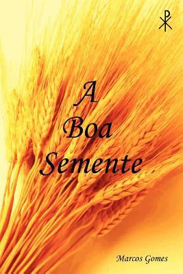 A Boa Semente 9781105675539