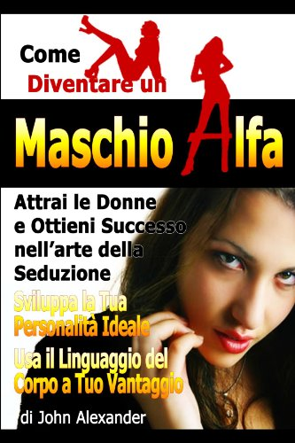 Come Diventare Un Maschio Dominante 9781105800184