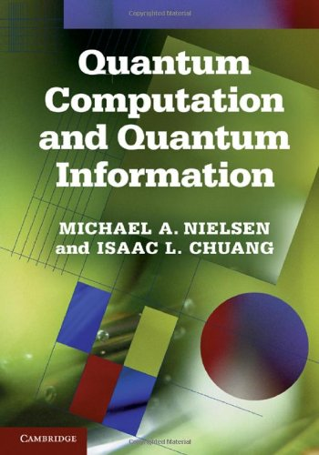 Quantum Computation and Quantum Information - 10th Edition