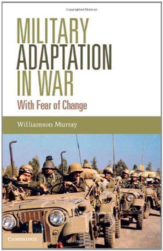 Military Adaptation in War: With Fear of Change 9781107006591
