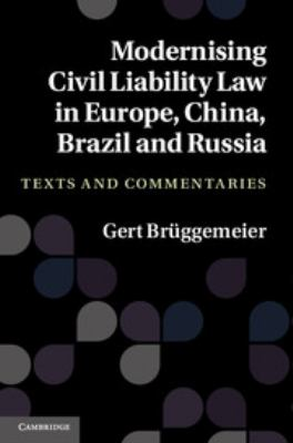Modernising Civil Liability Law in Europe, China, Brazil and Russia: Texts and Commentaries 9781107007796