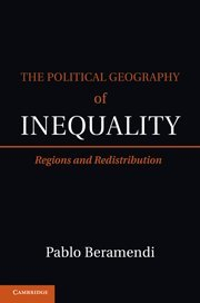 The Political Geography of Inequality: Regions and Redistribution 9781107008137