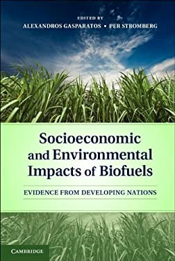 Socioeconomic and Environmental Impacts of Biofuels: Evidence from Developing Nations 9781107009356
