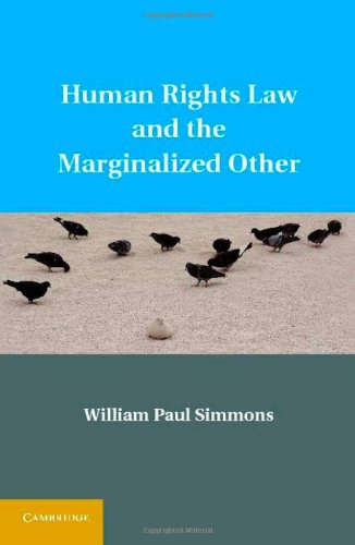Human Rights Law and the Marginalized Other 9781107010079