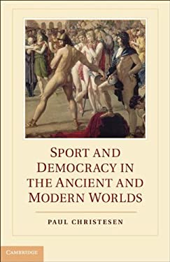 Sport and Democracy in the Ancient and Modern Worlds 9781107012691