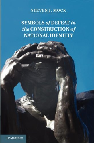 Symbols of Defeat in the Construction of National Identity 9781107013360