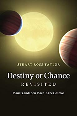 Destiny or Chance Revisited: Planets and Their Place in the Cosmos 9781107016750