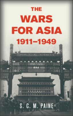 The Wars for Asia, 1911 1949 9781107020696