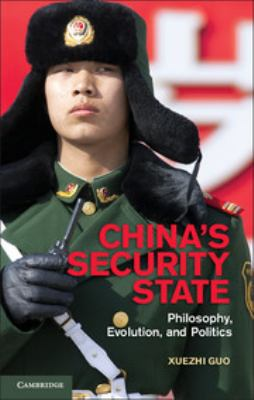 China's Security State: Philosophy, Evolution, and Politics 9781107023239