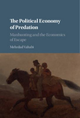 The Political Economy of Predation: Manhunting and the Economics of Escape