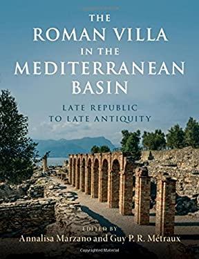 The Roman Villa in the Mediterranean Basin: Late Republic to Late Antiquity