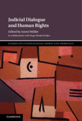 Judicial Dialogue and Human Rights (Studies on International Courts and Tribunals)