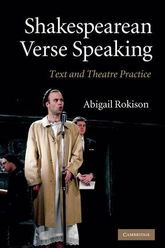 Shakespearean Verse Speaking: Text and Theatre Practice 9781107404038