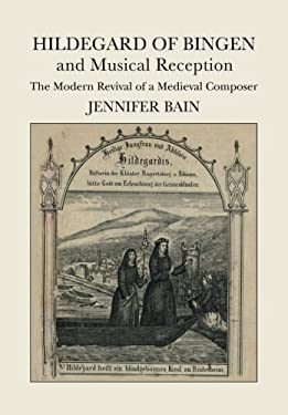 Hildegard of Bingen and Musical Reception: The Modern Revival of a Medieval Composer
