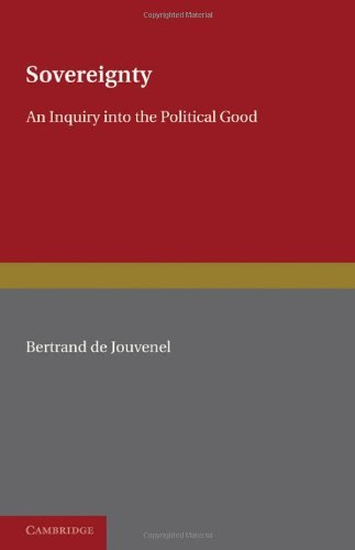 Sovereignty: An Inquiry Into the Political Good 9781107600171