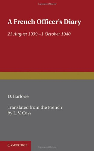 A French Officer's Diary: 23 August 1939 1 October 1940 9781107600294