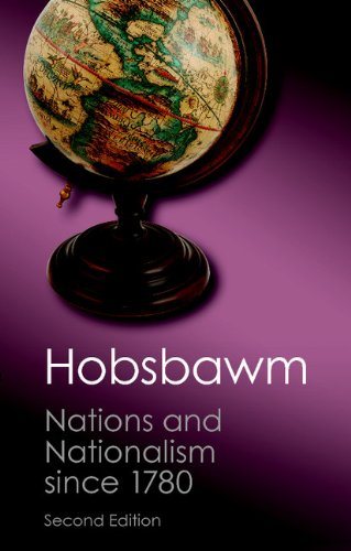 Nations and Nationalism Since 1780: Programme, Myth, Reality