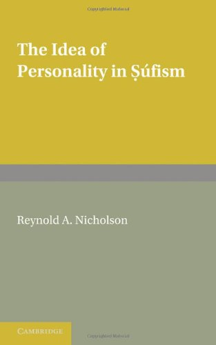 The Idea of Personality in Sufism: Three Lectures Delivered in the University of London