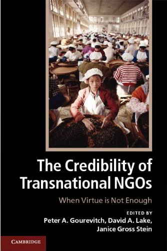 The Credibility of Transnational NGOs: When Virtue Is Not Enough 9781107651692