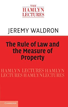 The Rule of Law and the Measure of Property 9781107653788
