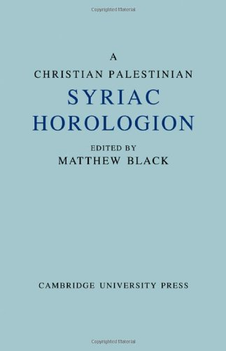 A Christian Palestinian Syriac Horologion: Berlin Ms. Or. Oct 1019 9781107664753