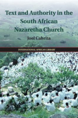 Text and Authority in the South African Nazaretha Church (The International African Library)