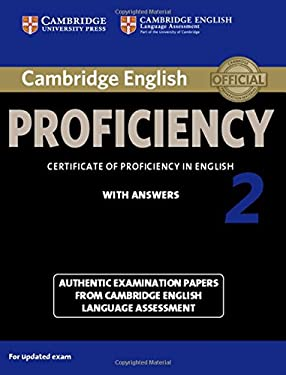 Cambridge English Proficiency 2 Student's Book with Answers: Authentic Examination Papers from Cambridge English Language Assessment (CPE Practice Tes