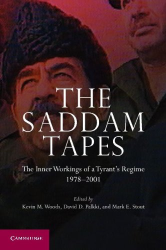 The Saddam Tapes: The Inner Workings of a Tyrant's Regime, 1978-2001 9781107693487