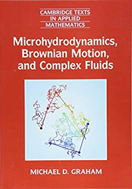 Microhydrodynamics, Brownian Motion, and Complex Fluids (Cambridge Texts in Applied Mathematics)