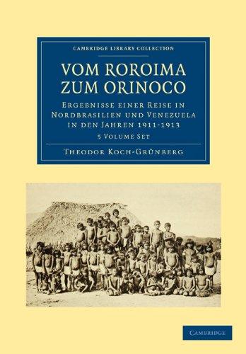 Vom Roroima Zum Orinoco 5 Volume Paperback Set: Ergebnisse Einer Reise in Nordbrasilien Und Venezuela in Den Jahren 1911 1913 9781108006309
