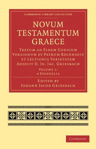 Novum Testamentum Graece: Textum Ad Fidem Codicum Versionum Et Patrum Recensuit Et Lectionis Varietatem Adjecit D. Jo. Jac. Griesbach 9781108007597