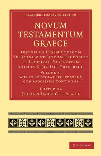 Novum Testamentum Graece: Textum Ad Fidem Codicum Versionum Et Patrum Recensuit Et Lectionis Varietatem Adjecit D. Jo. Jac. Griesbach 9781108007603