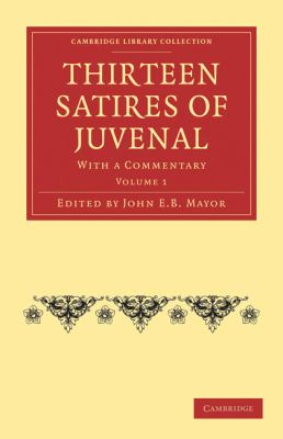 Thirteen Satires of Juvenal 2 Volume Paperback Set: With a Commentary
