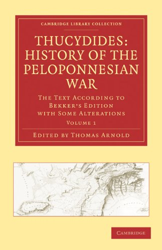 Thucydides: History of the Peloponnesian War: The Text According to Bekker's Edition with Some Alterations 9781108011853