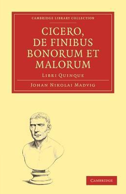 Cicero, de Finibus Bonorum Et Malorum 2 Volume Paperback Set: Libri Quinque 9781108012430