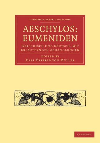 Aeschylos: Eumeniden: Griechisch Und Deutsch, Mit Erlauternden Abhandlungen 9781108015615