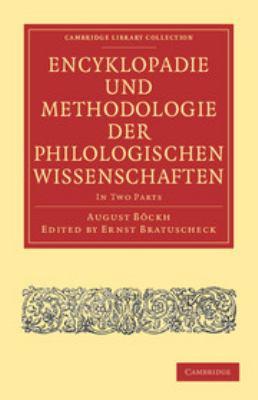 Encyklop Die Und Methodologie Der Philologischen Wissenschaften 2 Part Set 9781108015738